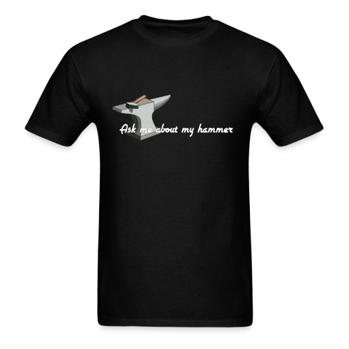 ask me about my hammer lg - Men's T-Shirt