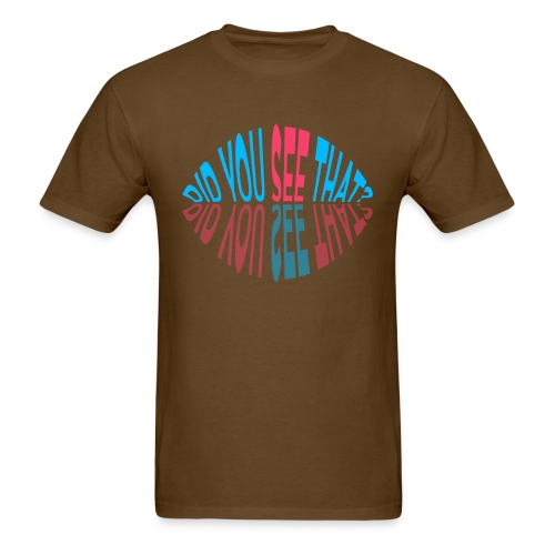 Did You See That? - Men's T-Shirt