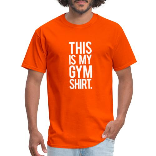 This is My Gym Shirt - Men's T-Shirt