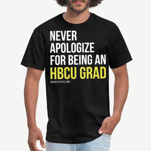 Never Apologize for Being an HBCU Grad - Men's T-Shirt