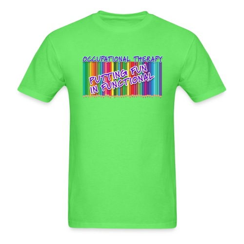 Occupational Therapy Putting the fun in functional - Men's T-Shirt