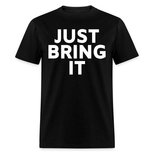 The Rock Just Bring It shirt - Men's T-Shirt