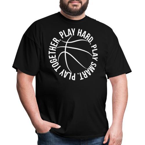 play smart play hard play together basketball team - Men's T-Shirt