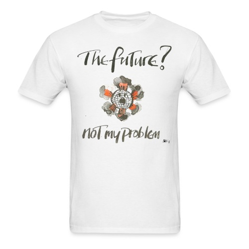 The Future not my problem - Men's T-Shirt