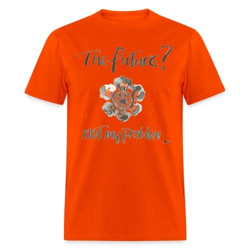 The Future not my problem - Men's T-Shirt
