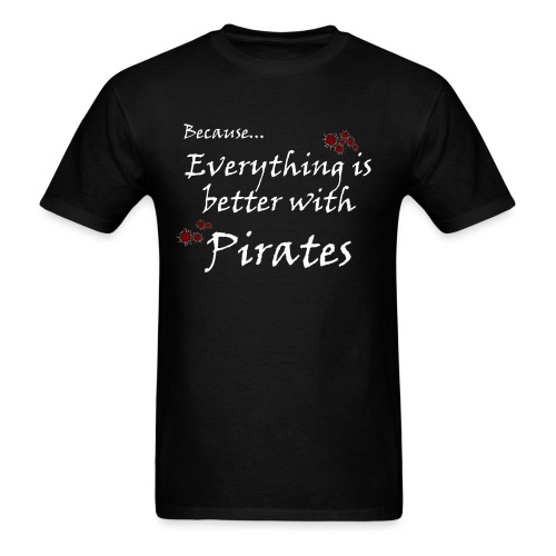 Better with Pirates - Men's T-Shirt