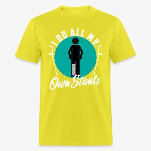 Funny I DO AL MY OWN STUNTS - Men's T-Shirt