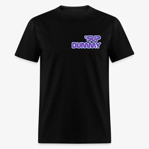 'Sup Dummy - Men's T-Shirt