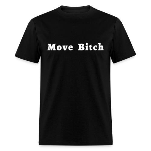Move Bitch (white letters version) - Men's T-Shirt