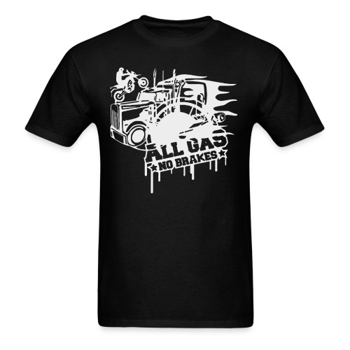 All Gas no Brakes - Men's T-Shirt