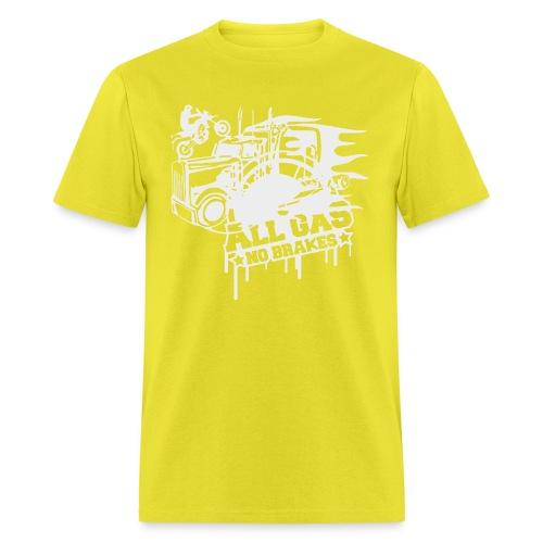 All Gas no Brakes - Men's T-Shirt