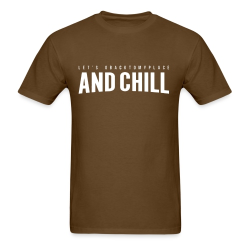 And Chill - Men's T-Shirt
