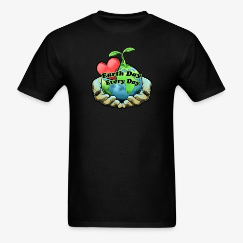 Earth Day Every Day Heart Love Shirt - Men's T-Shirt