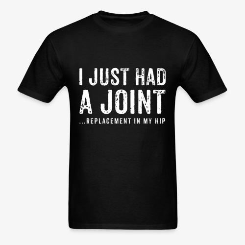 JOINT HIP REPLACEMENT FUNNY SHIRT - Men's T-Shirt