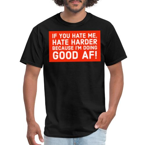Hate Me - Men's T-Shirt