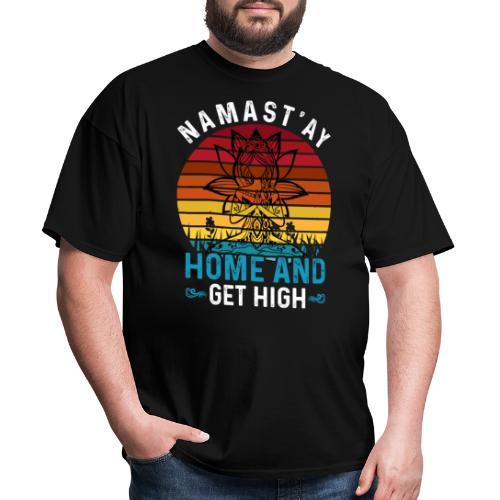 Namast'ay Home and Get High - Men's T-Shirt