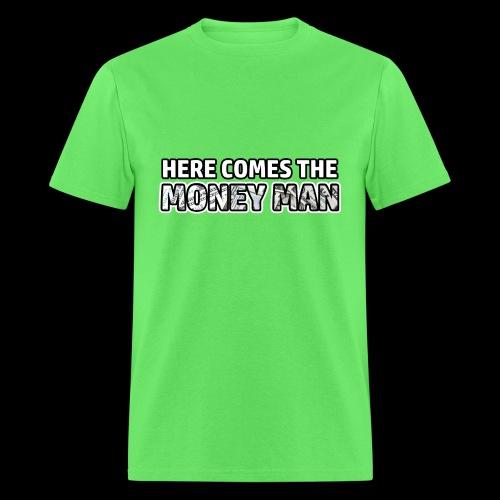 Here Comes The Money Man - Men's T-Shirt