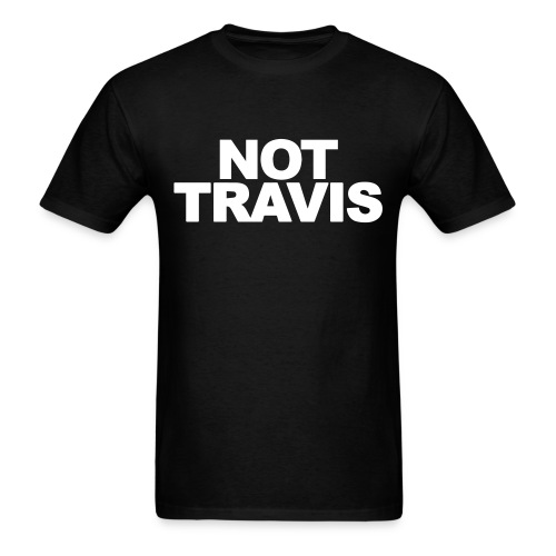 NOT Travis - Men's T-Shirt