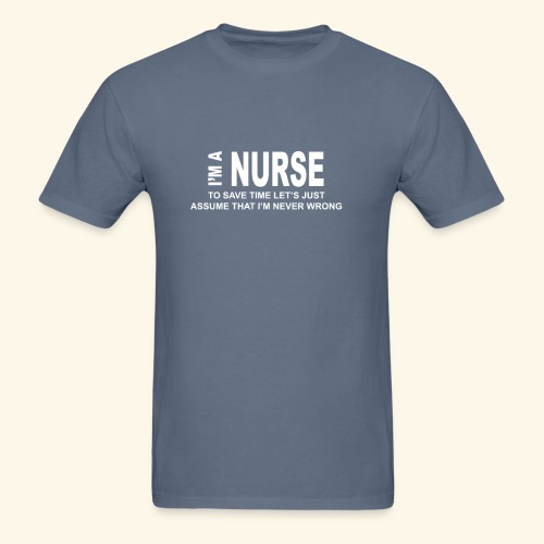 I am a nurse - Men's T-Shirt