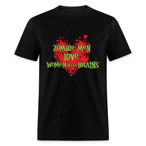 Zombie Men Love Women Wth Brains - Men's T-Shirt