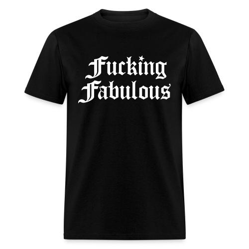 Fucking Fabulous - Men's T-Shirt
