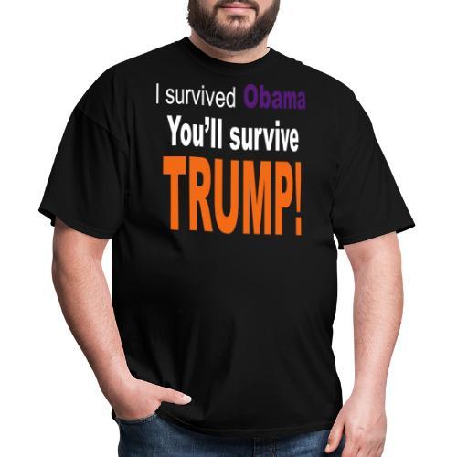 I survived Obama. You'll survive Trump - Men's T-Shirt