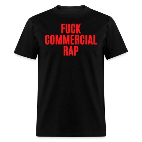 FUCK COMMERCIAL RAP - Men's T-Shirt