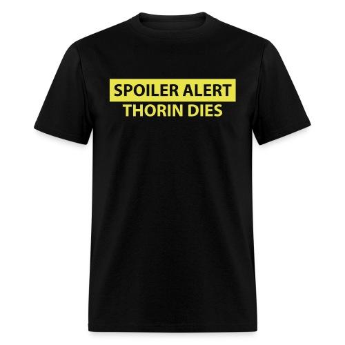 Spoiler Alert: Thorin Dies Hobbit - Men's T-Shirt