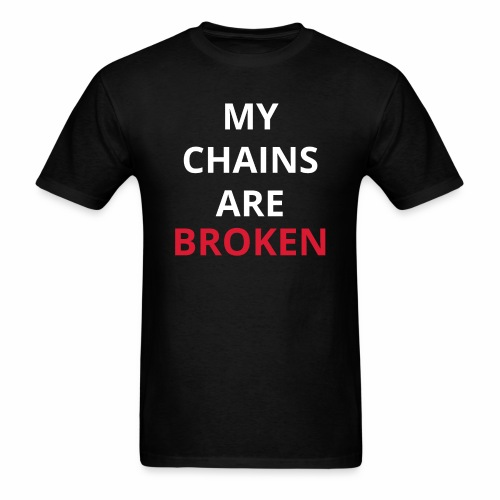 My chains are broken - Men's T-Shirt