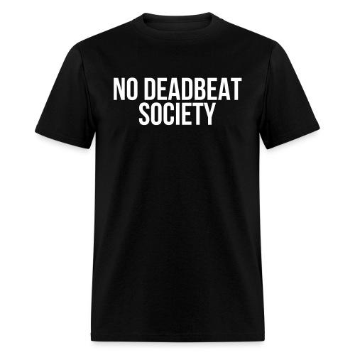 NO DEADBEAT SOCIETY - Men's T-Shirt