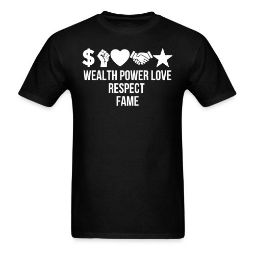 Wealth Power Love Respect Fame Symbols - Men's T-Shirt