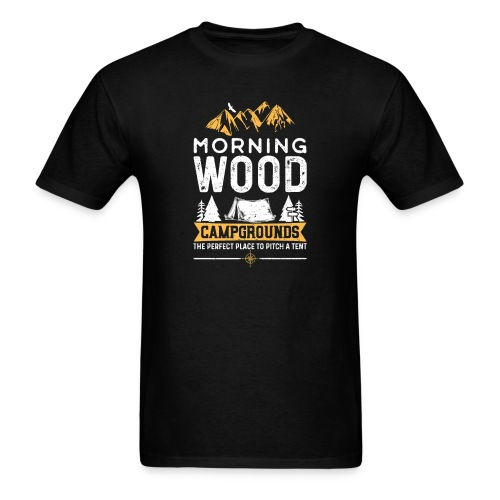 Morning Wood Campgrounds The Perfect Place - Men's T-Shirt