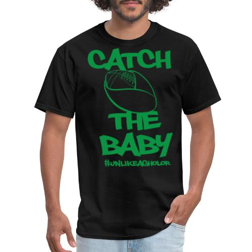 Catch The Baby #UnlikeAgholor Green - Men's T-Shirt