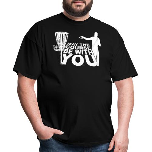 May the Course Be With You Disc Golf Shirt Copy - Men's T-Shirt