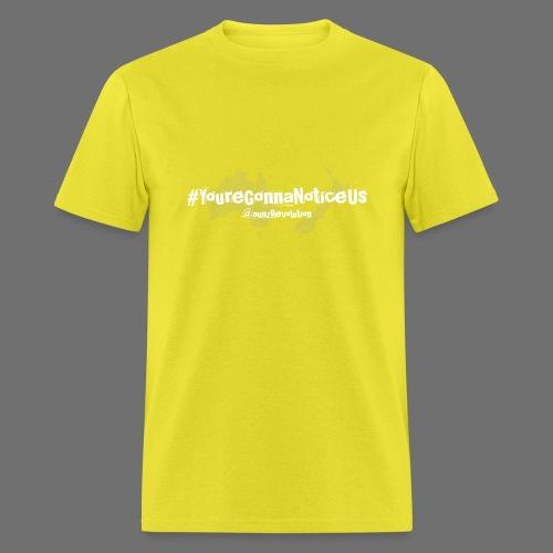 #youreGonnaNoticeUs No Mischief - Men's T-Shirt
