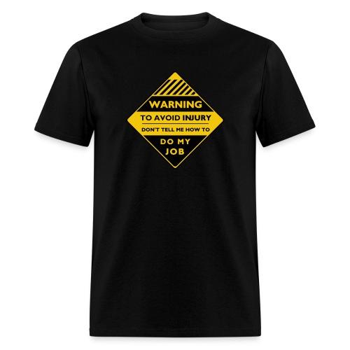 Workplace Warning Label - Men's T-Shirt