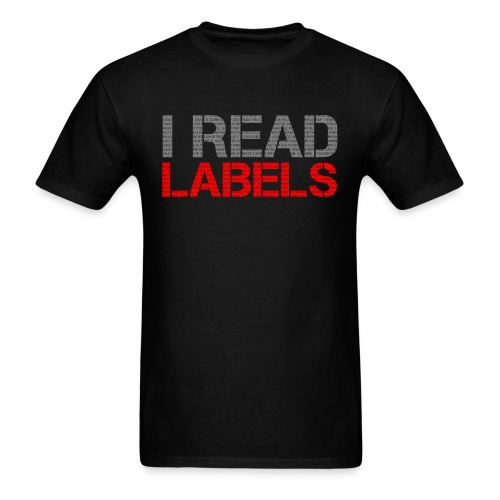 I READ LABELS - Men's T-Shirt