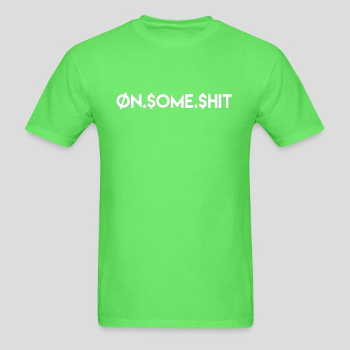ON SOME SHIT Logo (White Logo Only) - Men's T-Shirt