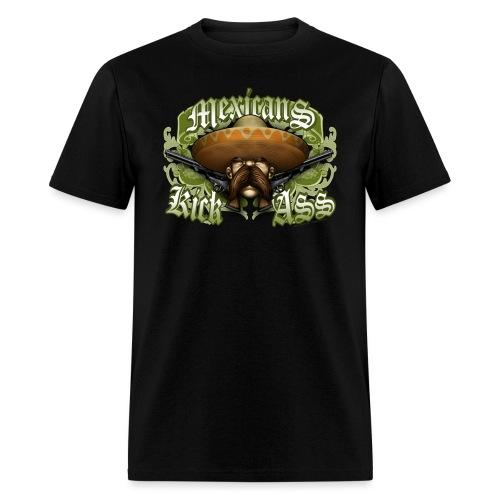 Mexicans Kick Ass by RollinLow - Men's T-Shirt