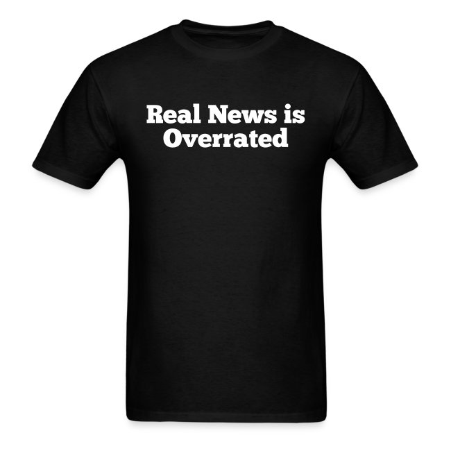 Real News is Overrated