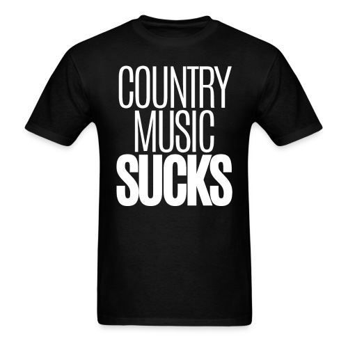 Country Music SUCKS (clean version) - Men's T-Shirt
