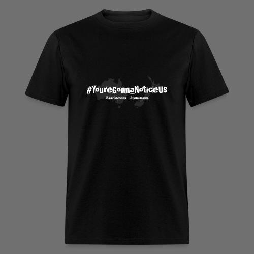 #youreGonnaNoticeUs - Men's T-Shirt