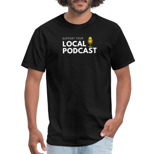 Support your Local Podcast - Local 724 logo - Men's T-Shirt
