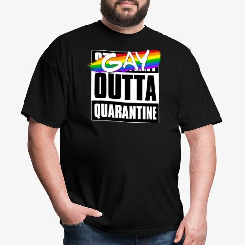 Gay Outta Quarantine - LGBTQ Pride - Men's T-Shirt