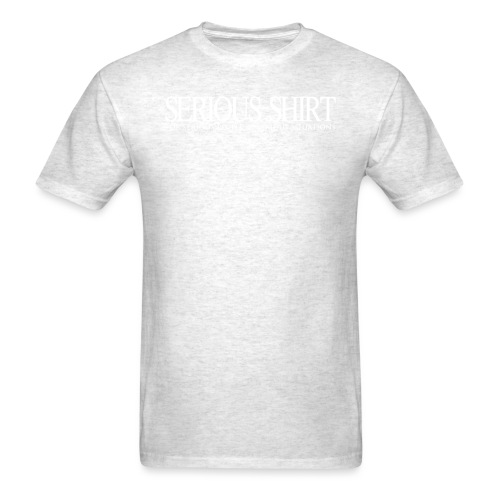 Serious Shirt - Men's T-Shirt