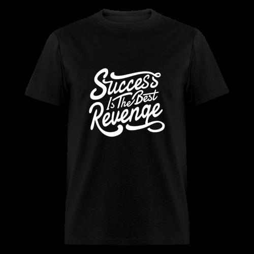 Success is The Best Revenge - Men's T-Shirt