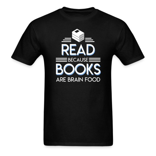 Reading Book Because Book Are Brain Food - Men's T-Shirt