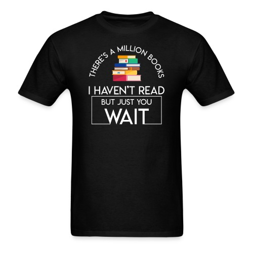 Reading Book Million Books Havent Read - Men's T-Shirt