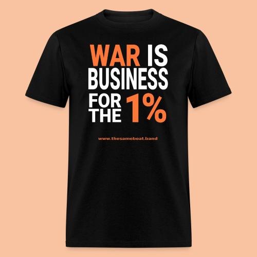 War Is Business - Men's T-Shirt