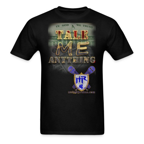 Tale Me Anything - Men's T-Shirt